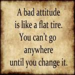bad attitude, flat tire